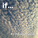 if.../Shelly Monroe & 茶々P