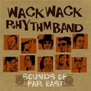 SOUNDS of FAR EAST/WACK WACK RHYTHM BAND