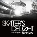 Skater's Delight (feat. BASI)/Matsuyama