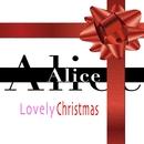 Lovely Christmas/Alice