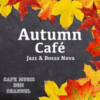 Autumn Cafe Jazz & Bossa Nova