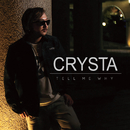 Tell me why/CRYSTA
