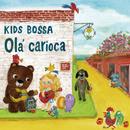 KIDS BOSSA Ola' carioca/KIDS BOSSA