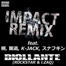IMPACT (REMIX) [feat. 柳, 龍道, K-JACK & スナフキン]/BIOLLANTE