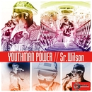 Youthman Power/Sr.Wilson