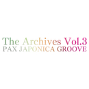 The Archives Vol.3/PAX JAPONICA GROOVE