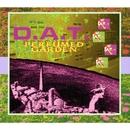PERFUMED GARDEN/D. A. T.