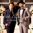Wedding Song/5th Elements