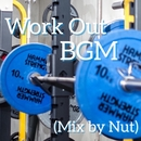 Work Out BGM (Mix by Nut)/Nut