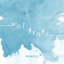 NOT REGRET/HAMELL