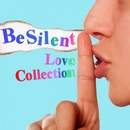 be silent/Love Collection