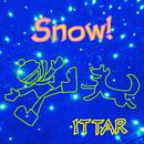 Snow!/ITTAR