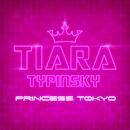 Princess Tokyo/Tiara Typinsky