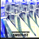 SWEET-IST/MAKIHARA TOMOYUKI
