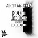 kick in the door (feat. KNZZ & DJ SPACE KID)/STPAULERS