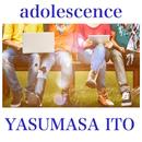 adolescence/伊藤ヤスマサ