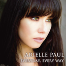 EVERYDAY, EVERY WAY/Arielle Paul