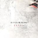 IN PAIN / 脆く美しきモノ/LAYZis