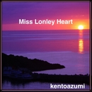 Miss Lonley Heart/kentoazumi