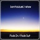 Fade In / Fade Out/kentoazumi & whew