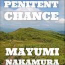 Penitent Chance/Mayumi Nakamura