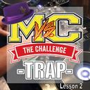Freestyle Battle Challenge『TRAP MUSIC』 -Lesson 2-/MC バトル・ハイスクール