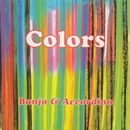 Colors/Banjo & Accordion