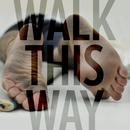 WALK THIS WAY/旅と音楽