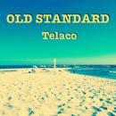 OLD STANDARD/Telaco