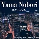 Yama Nobori/RAGGA-G