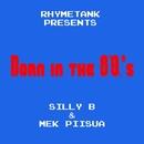 Born in the 80's/Silly B & Mek Piisua