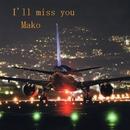I'll miss you/Mako