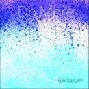 Do More/kentoazumi