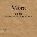 Dawn (Acoustic Version)/More