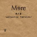 残り香 (Acoustic Version)/More