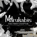 THE FIRST CHAPTER/Marukabis
