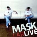 I ARLIVE/MASK