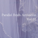 Parallel Brain Activation Vol.01/Parallel Brain Activation Club