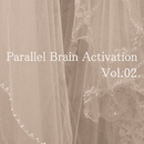 Parallel Brain Activation Vol.02/Parallel Brain Activation Club