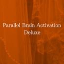 Parallel Brain Activation Deluxe/Parallel Brain Activation Club