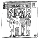 Meet The Seams/The Seams