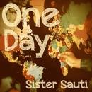 ONE DAY/SISTER SAUTI