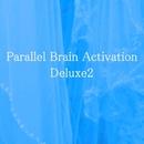 Parallel Brain Activation Deluxe2/Parallel Brain Activation Club