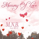 Memory Of Love (feat. 菜々子)/M.N.B.