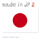 made in jp 2/before/after 1970