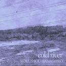 cold river/KOKUSHOU HANASHIRO