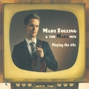 Playing the 60s/Mads Tolling & The Mads Men