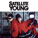 Satellite Young/Satellite Young
