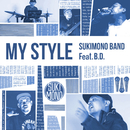 MY STYLE (feat. B.D.)/SUKIMONO BAND