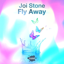 Fly Away/Joi Stone
